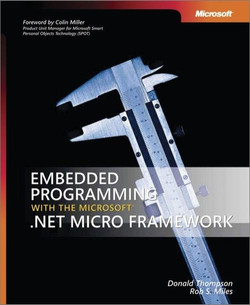 Embedded Programming with the Microsoft® .NET Micro Framework