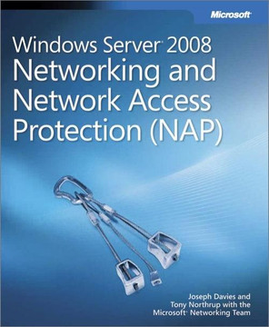 Windows Server® 2008 Networking and Network Access Protection (NAP)