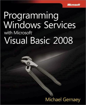 Programming Windows® Services with Microsoft® Visual Basic® 2008