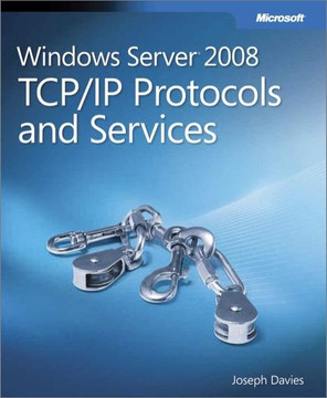 Windows Server® 2008 TCP/IP Protocols and Services