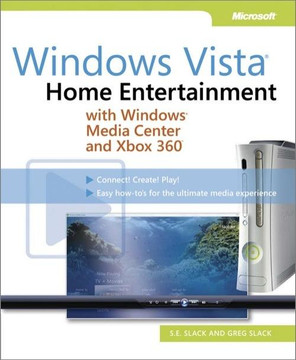 Windows Vista®: Home Entertainment with Windows® Media Center and Xbox 360™