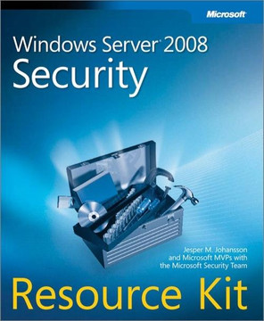 Windows Server® 2008 Security Resource Kit