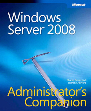 Windows Server® 2008 Administrator's Companion