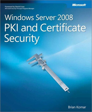 Windows Server® 2008 PKI and Certificate Security