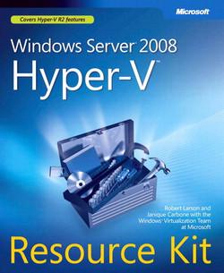 Windows Server® 2008 Hyper-V™ Resource Kit