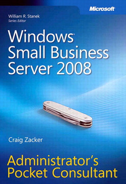 Windows® Small Business Server 2008: Administrator's Pocket Consultant