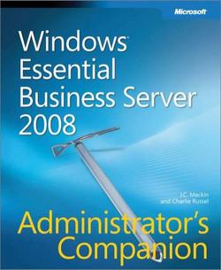 Windows® Essential Business Server 2008 Administrator's Companion