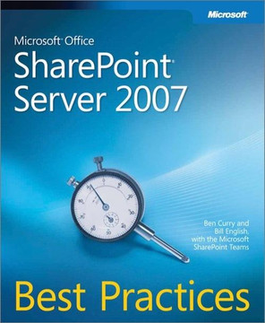 Microsoft® Office SharePoint® Server 2007 Best Practices