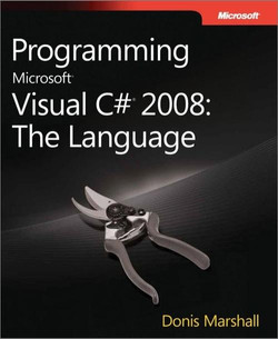 Programming Microsoft® Visual C#® 2008: The Language