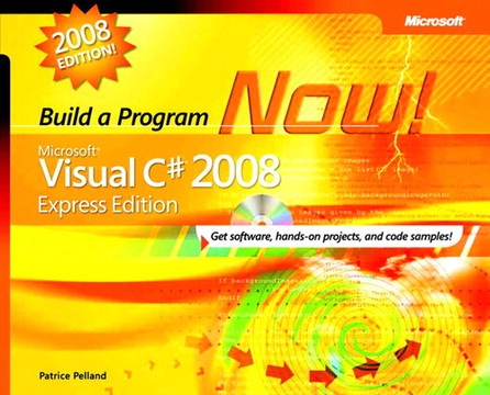 Build a Program Now! Microsoft® Visual C#® 2008: Get software, hands-on projects, and code samples! Express Edition