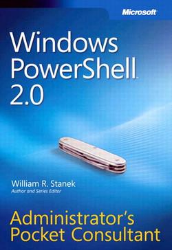 Windows PowerShell™ 2.0: Administrator's Pocket Consultant