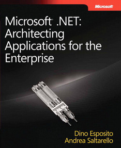 Microsoft® .NET: Architecting Applications for the Enterprise