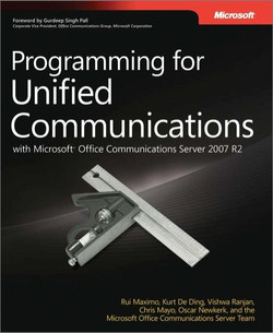 Programming for Unified Communications with Microsoft® Office Communications Server 2007 R2
