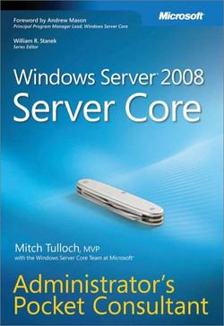 Windows Server® 2008 Server Core Administrator's Pocket Consultant