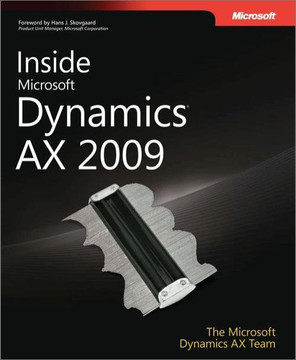 Inside Microsoft Dynamics® AX 2009, Second Edition