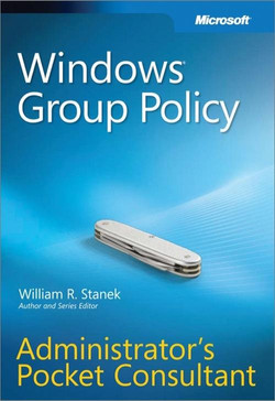 Windows® Group Policy Administrators Pocket Consultant