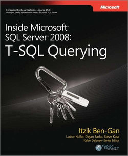 Inside Microsoft® SQL Server® 2008: T-SQL Querying
