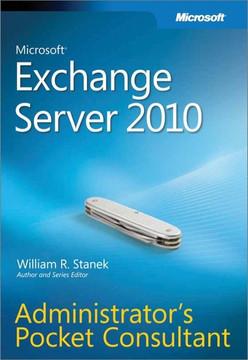 Microsoft® Exchange Server 2010 Administrator's Pocket Consultant