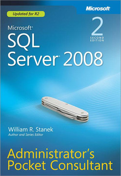 Microsoft® SQL Server® 2008 Administrator's Pocket Consultant, 2nd Edition
