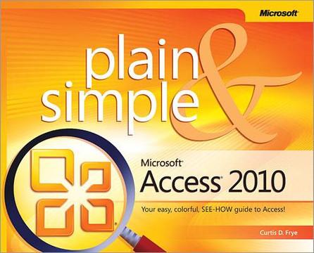 Microsoft® Access® 2010 Plain & Simple