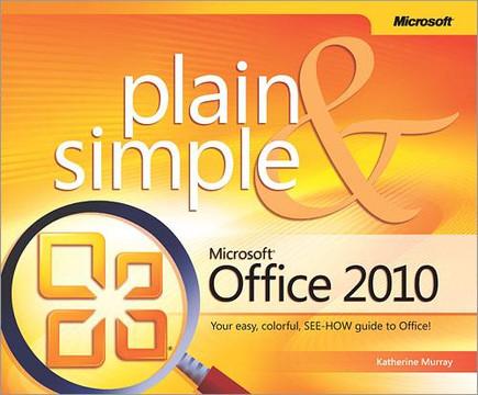 Microsoft® Office 2010 Plain & Simple