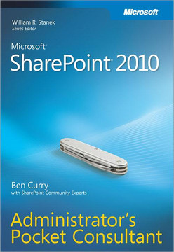 Microsoft® SharePoint 2010: Administrator's Pocket Consultant
