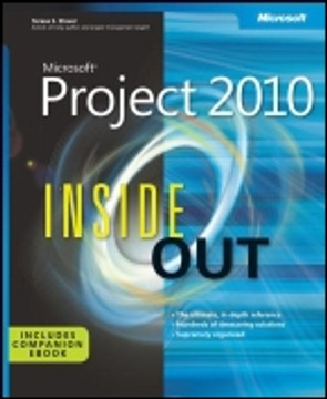 Microsoft® Project 2010 Inside Out