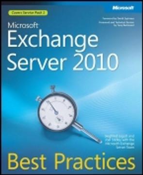 Microsoft® Exchange Server 2010: Best Practices