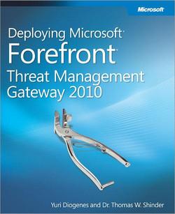 Deploying Microsoft® Forefront® Threat Management Gateway 2010