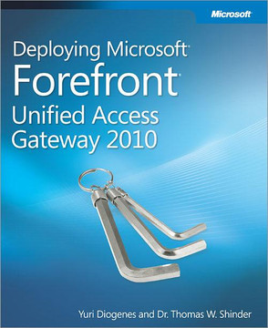 Deploying Microsoft® Forefront® Unified Access Gateway 2010