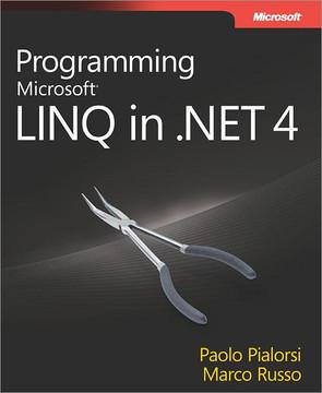 Programming Microsoft® LINQ in Microsoft .NET Framework 4