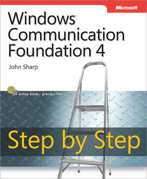 Windows® Communication Foundation 4 Step by Step