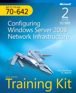 Self-Paced Training Kit (Exam 70-642): Configuring Windows Server® 2008 Network Infrastructure