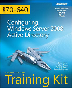 Self-Paced Training Kit (Exam 70-640): Configuring Windows Server® 2008 Active Directory® (2nd Edition)