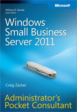 Windows© Small Business Server 2011: Administrator's Pocket Consultant