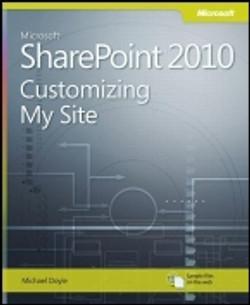 Microsoft® SharePoint® 2010: Customizing My Site