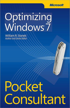 Optimizing Windows® 7 Pocket Consultant
