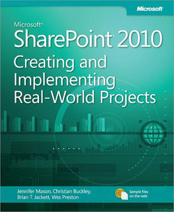 Microsoft® SharePoint® 2010: Creating and Implementing Real-World Projects