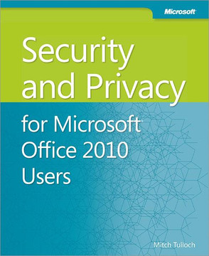 Security and Privacy for Microsoft® Office 2010 Users