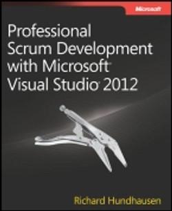 Professional Scrum Development with Microsoft® Visual Studio® 2012