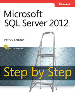 Microsoft® SQL Server® 2012 Step by Step