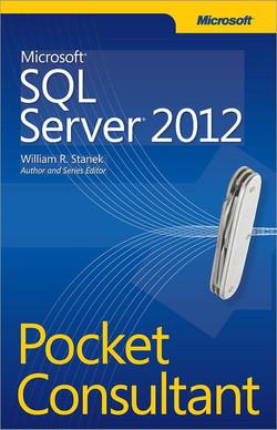 Microsoft® SQL Server® 2012: Pocket Consultant