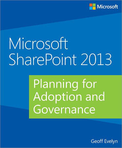Microsoft SharePoint 2013: Planning for Adoption and Governance