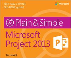 Microsoft: Project 2013 Plain & Simple