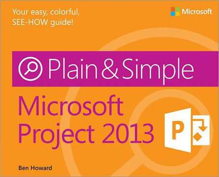 Microsoft: Project 2013 Plain & Simple