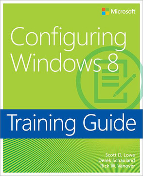 Training Guide: Configuring Windows® 8
