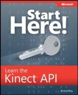 Start Here!™ Learn Microsoft® Kinect API