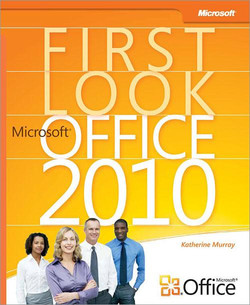 First Look: Microsoft® Office 2010