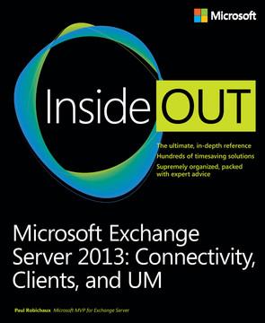 Microsoft Exchange Server 2013: Connectivity, Clients, and UM