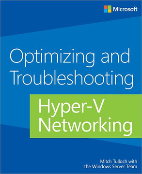 Optimizing and Troubleshooting: Hyper-V Networking